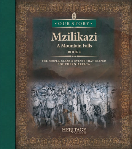 Mzilikazi: A Mountain Falls (Book 4 of 4)