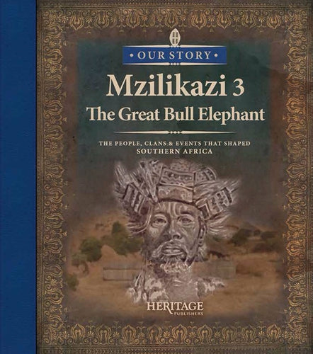 Mzilikazi: The Great Bull Elephant (Book 3 of 4)
