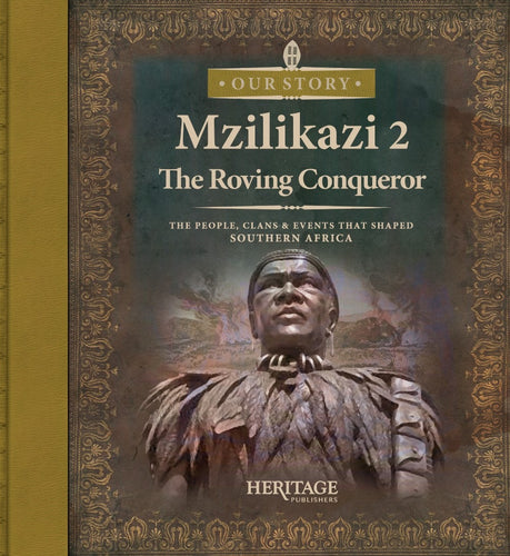 Mzilikazi: The Roving Conquerer (Book 2 of 4)