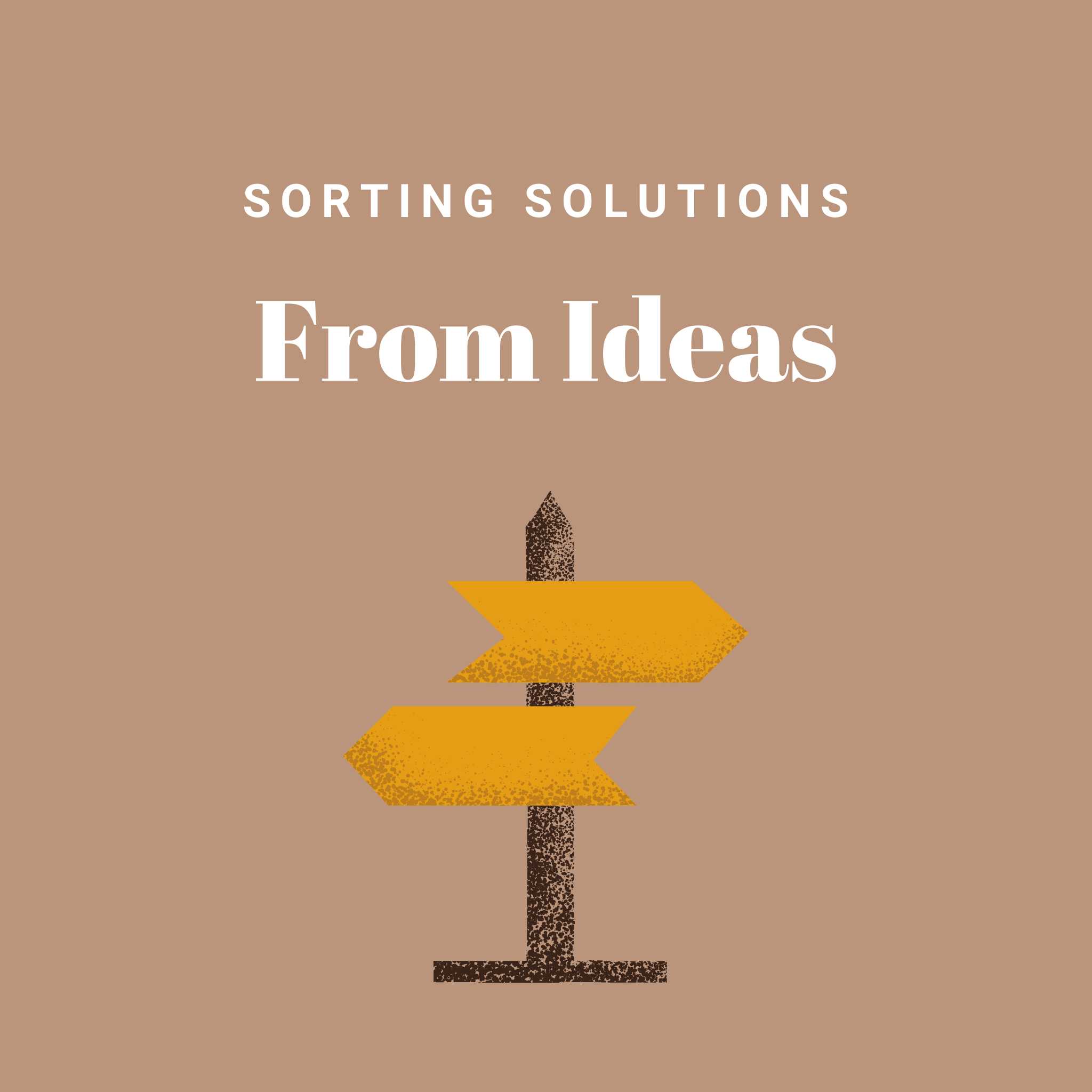 Sorting Solutions from Ideas
