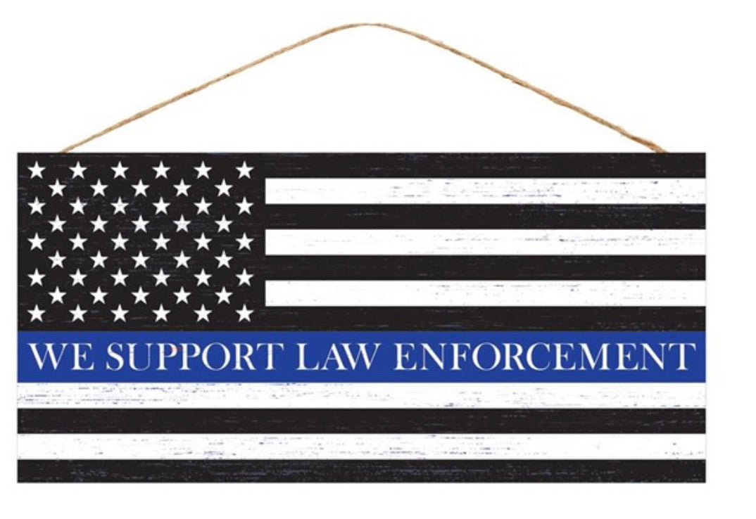 Police sign, we support our law enforcement, thin blue line sign