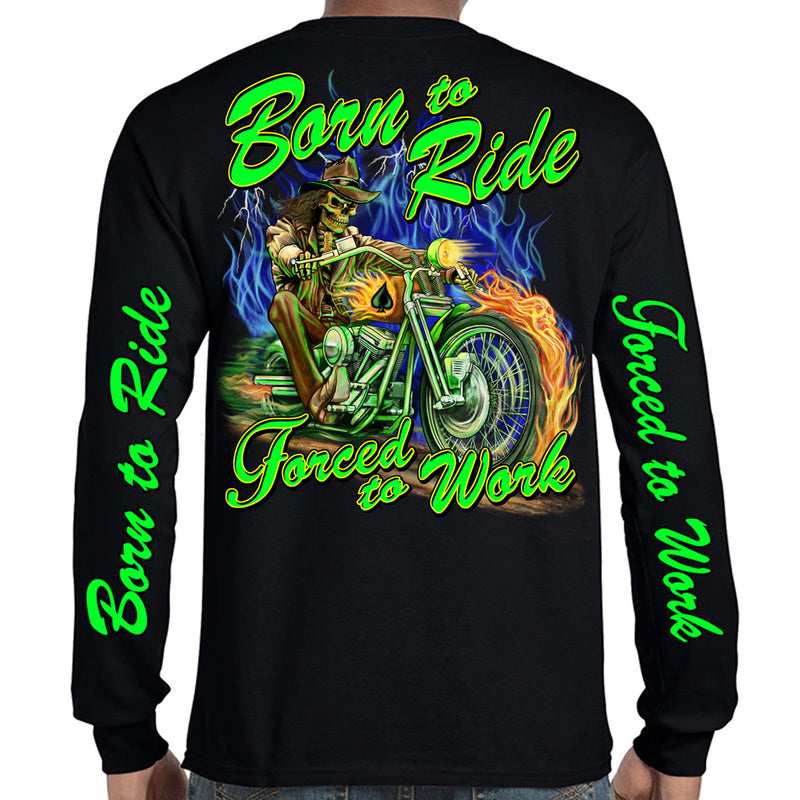 Born to Ride Forced to Work Rider Long Sleeve Shirt