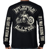 You Would Be Loud Too Long Sleeve Shirt