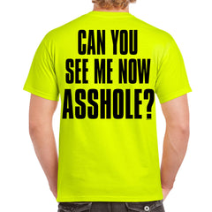 Can You See Me Now Asshole? T-Shirt
