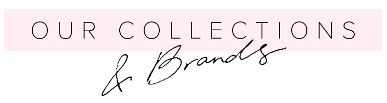 Our Collections & Brands