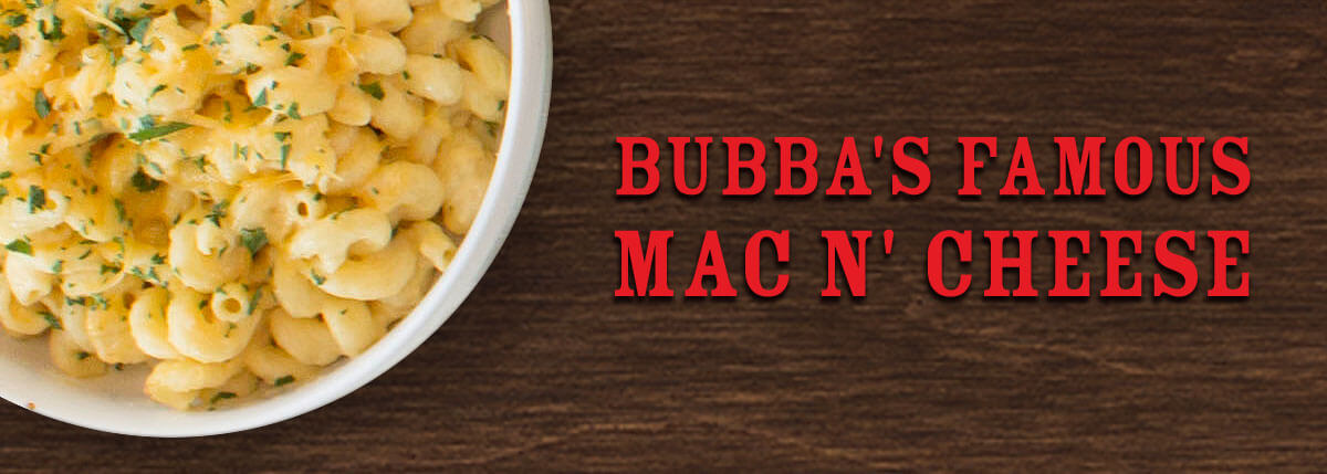 Bubba's Famous Mac N' Cheese