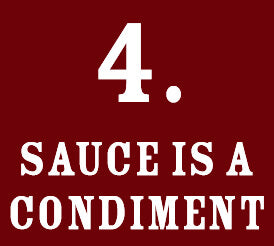 4: Sauce is a condiment