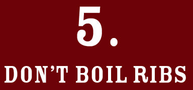 5: Don't Broil Ribs