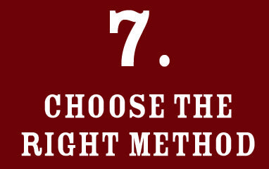 7: Choose the right method