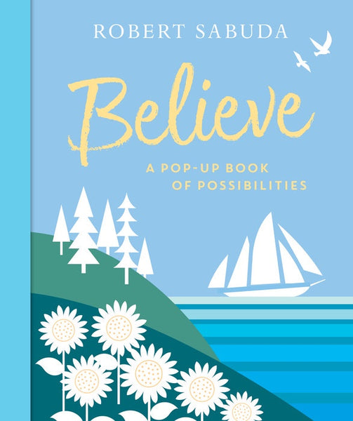 BELIEVE A POP-UP BOOK OF POSSIBILITIES