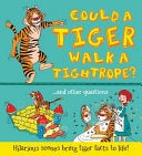 COULD A TIGER WALK A TIGHTROPE?