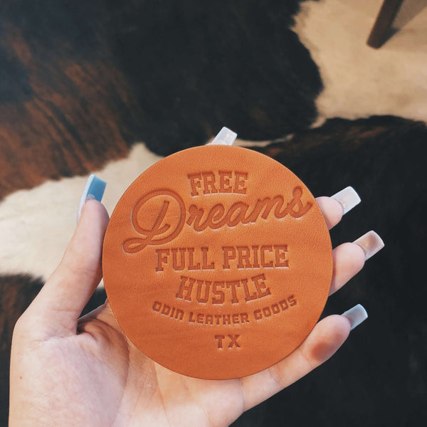 Leather Coasters - Free Dreams. Full Price Hustle. (Set of 4) - Odin Leather Goods