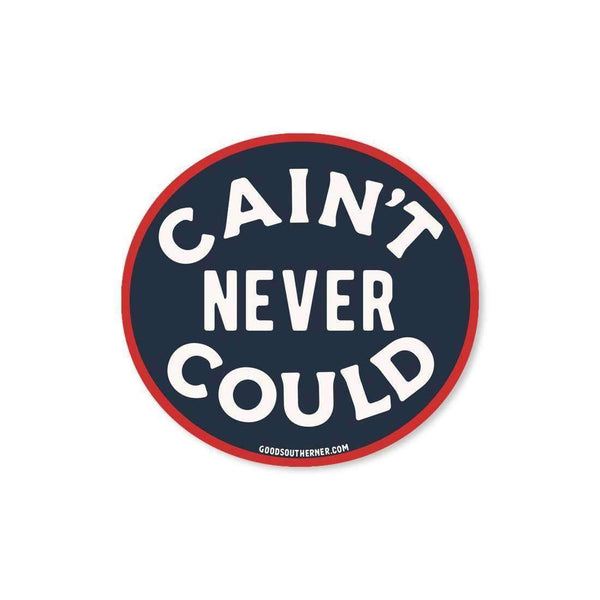Sticker - Cain't Never Could - Odin Leather Goods
