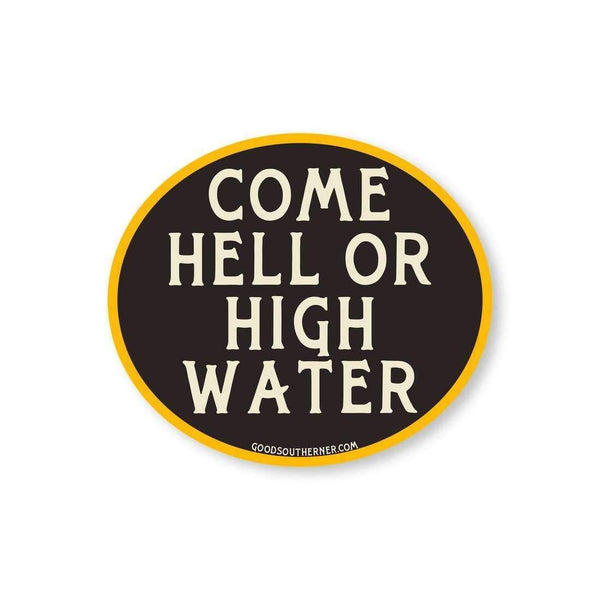 Sticker - Come Hell or High Water - Odin Leather Goods