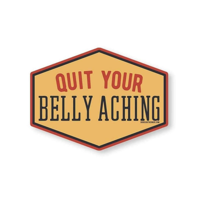 Sticker - Quit Your Belly Aching - Odin Leather Goods