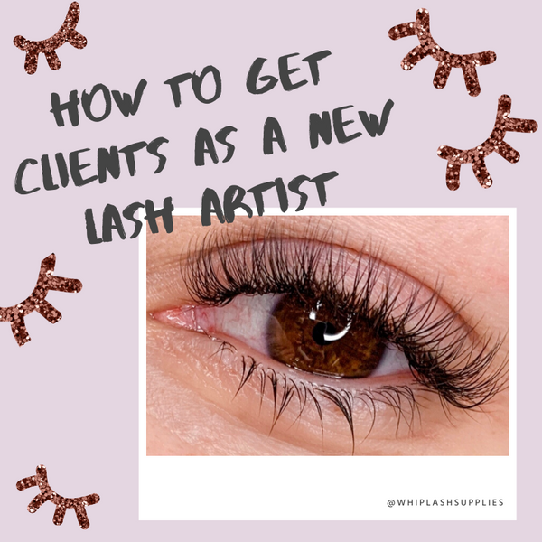 How to get clients as a new lash artist.