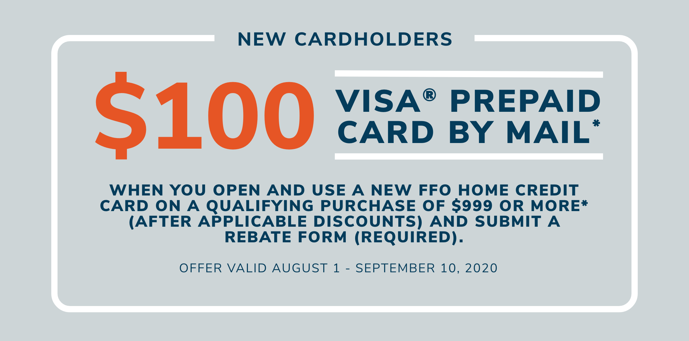 Get a $100 Prepaid Visa Gift Card with your first purchase of $999 or more on a new FFO Home Credit Card.