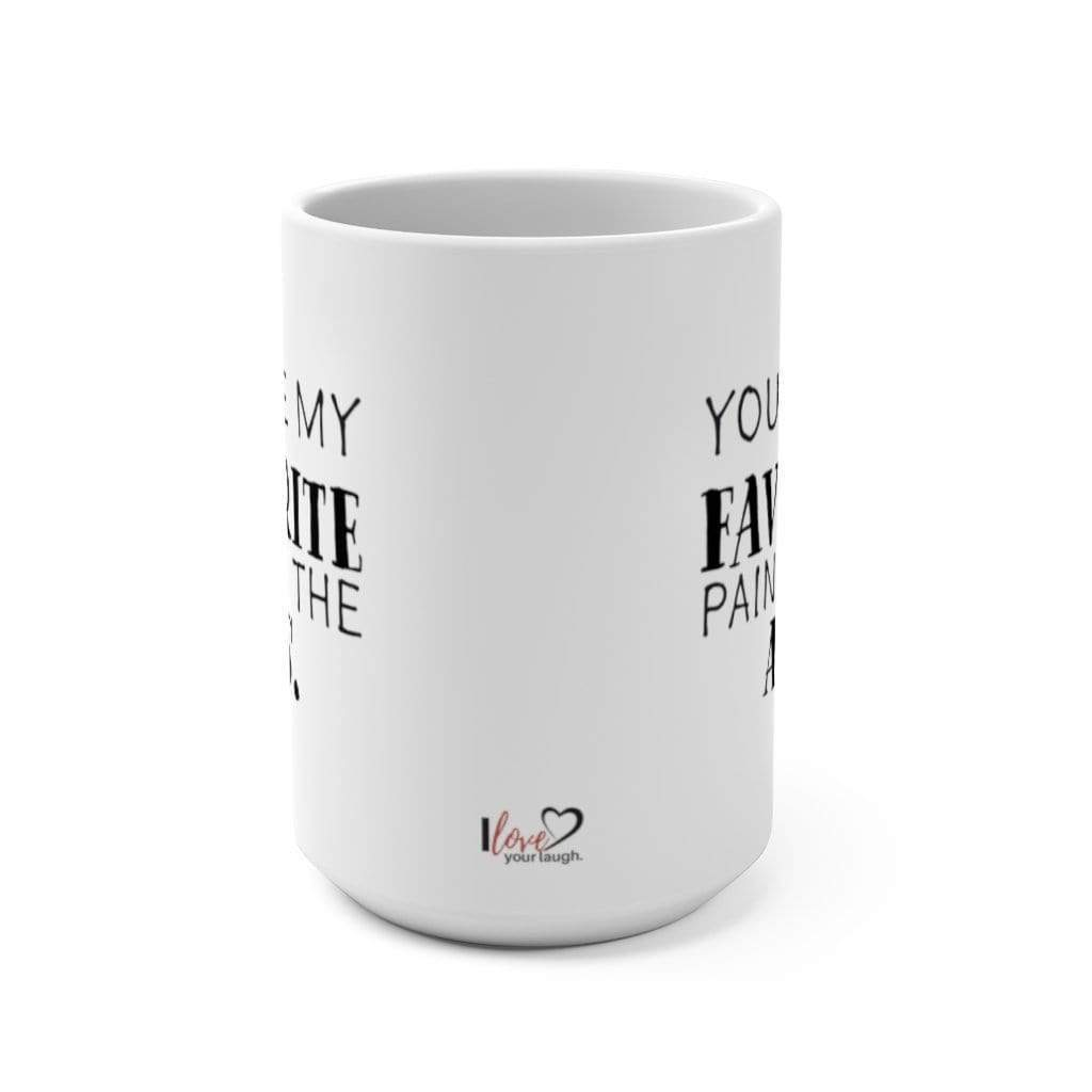 Mug 15oz You're My Favorite Pain In The Ass Mug  - 15 oz 1095520212