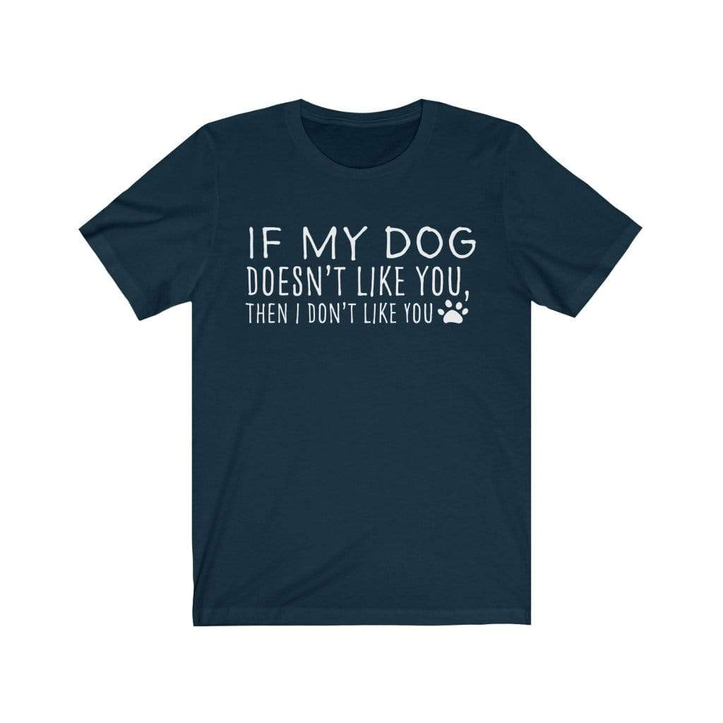T-Shirt Navy / S If My Dog Doesn't Like You T-Shirt 1117414820