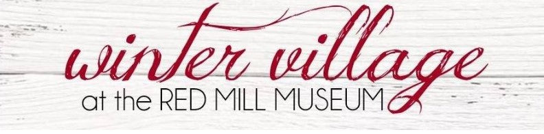 Winter Village at The Red Mill Museum 2020