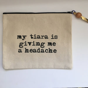 "Marcia Made It ""My Tiara"" Pouch"