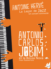 The Jazz Lesson: TOM JOBIM AND THE BOSSA NOVA|La Leçon de Jazz : TOM JOBIM ET LA BOSSA NOVA