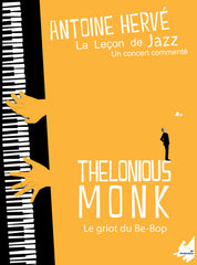 "The Jazz Lesson: ""THELONIOUS MONK, THE BE-BOP GRIOT""