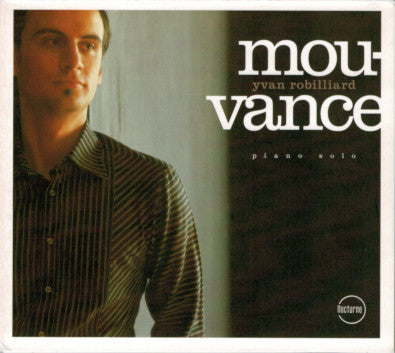 MOUVANCE - Yvan Robilliard piano solo (2005)|MOUVANCE - album d'Yvan Robilliard en piano solo (2005)