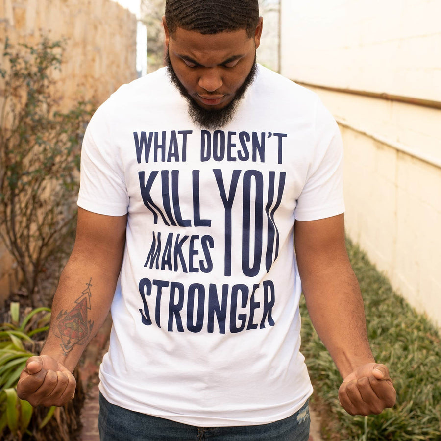 What Doesn't Kill You Makes You Stronger Classic Tee - WayneAnthony