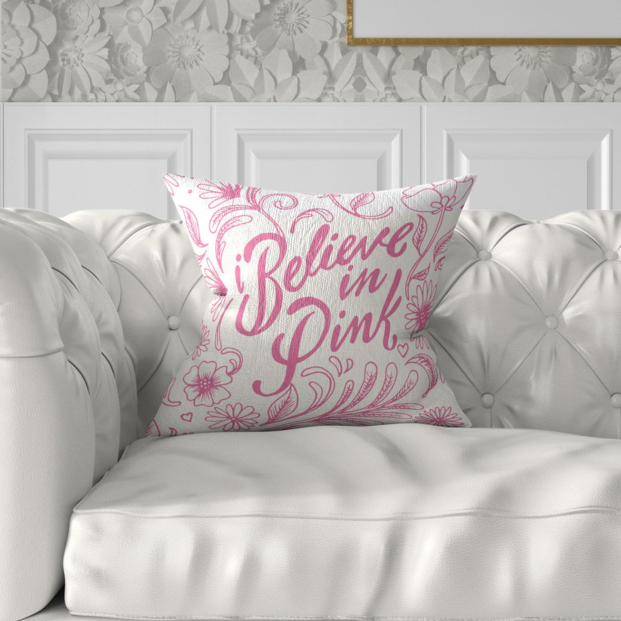 I Believe In Pink Breast Cancer Awareness Throw Pillow - WayneAnthony