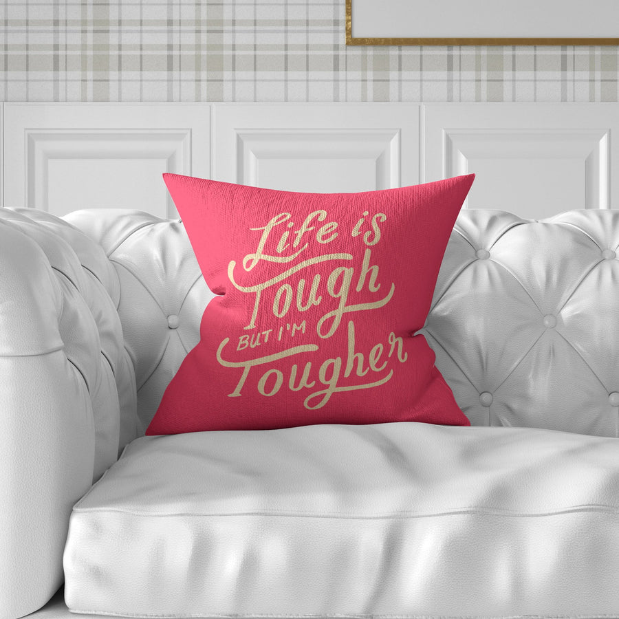 Life Is Tough But I'm Tougher Throw Pillow - WayneAnthony