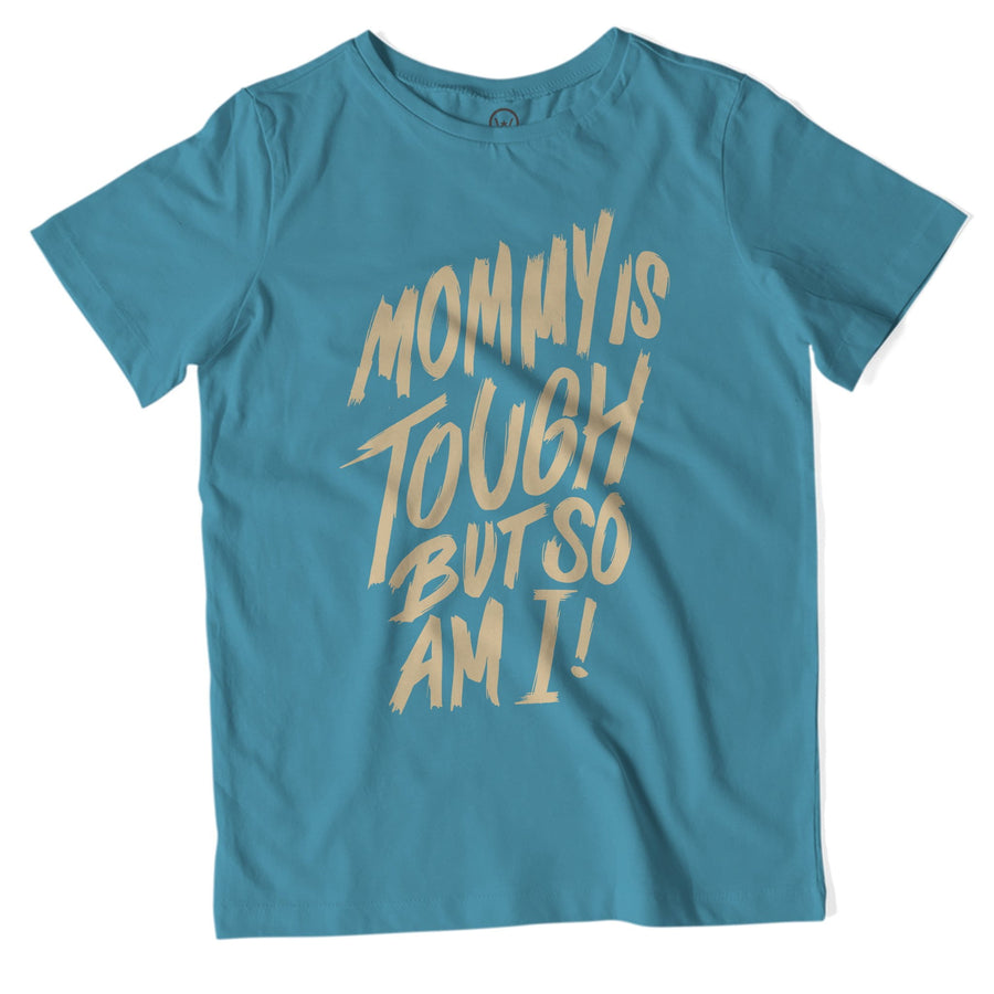 Mommy Is Tough But So Am I Unisex Tee - WayneAnthony
