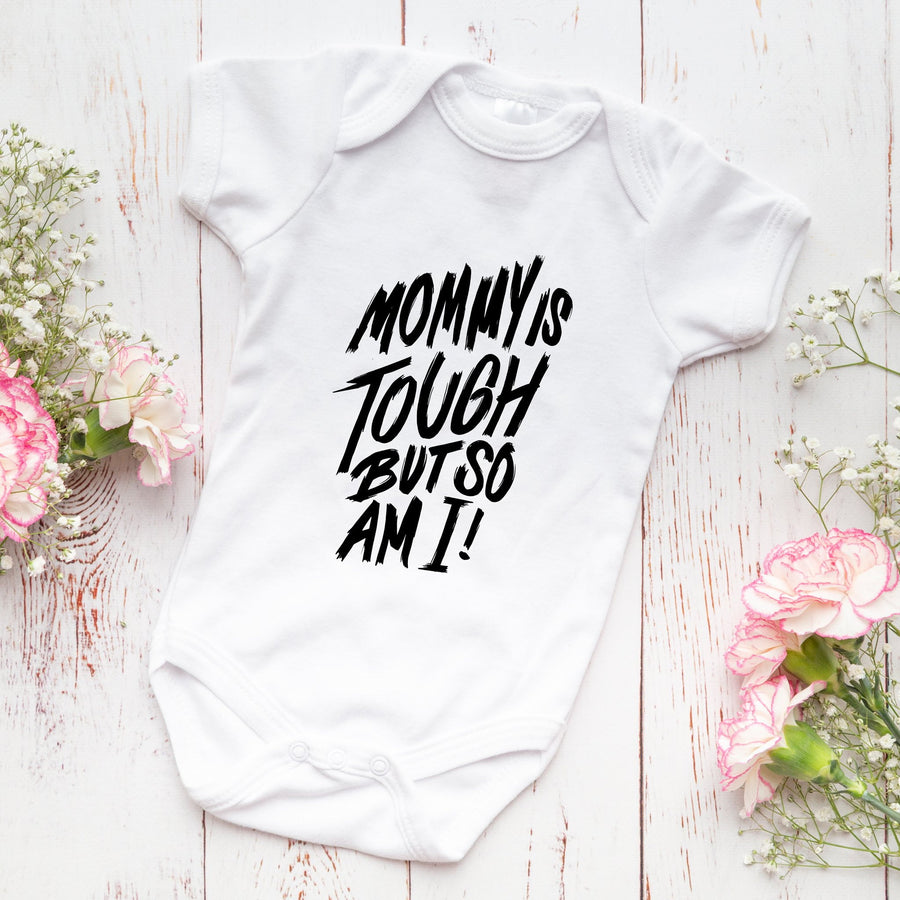 Unisex Mommy Is Tough But So Am I Baby Onesie - WayneAnthony