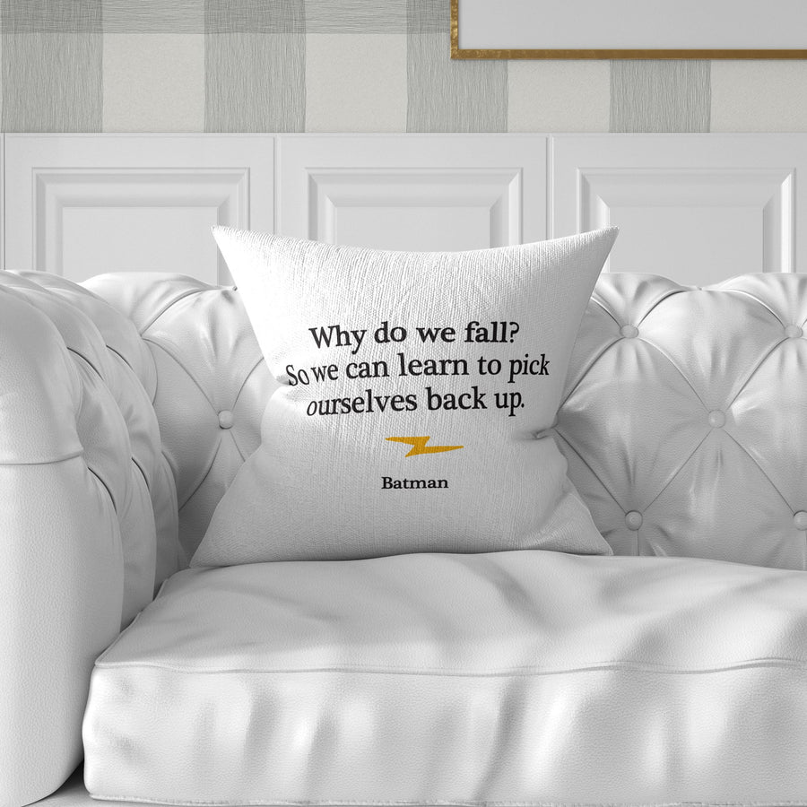 Why Do We Fall Throw Pillow - WayneAnthony