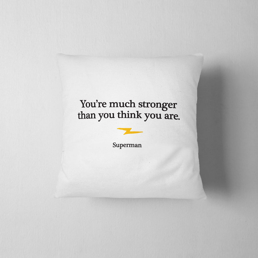 You're Much Stronger Than You Think You Are Throw Pillow - WayneAnthony