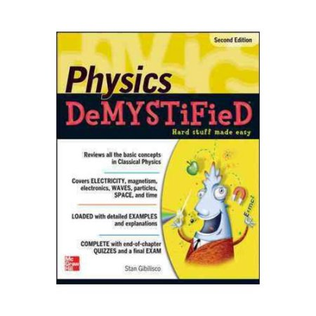 Physics Demystified : a Self-Teaching Guide