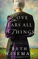 Love Bears All Things - (Amish Secrets Novel) by Beth Wiseman (Paperback)