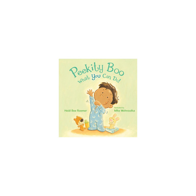 Peekity Boo What You Can Do! - by Heidi Bee Roemer (Hardcover)