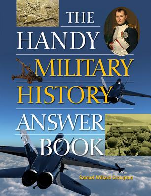 The Handy Military History Answer Book - (Handy Answer Books) by Samuel Willard Crompton (Paperback)