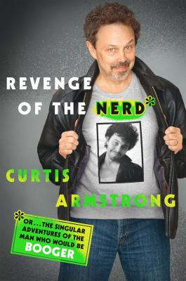 Revenge of the Nerd - by Curtis Armstrong (Hardcover)