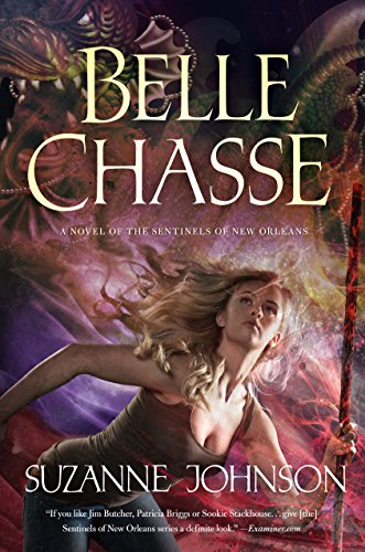 Belle Chasse (Sentinels of New Orleans, Bk. 5)