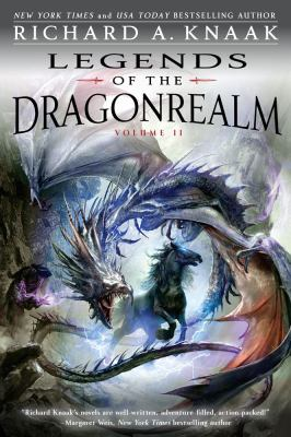 Legends of the Dragonrealm, Vol. II - by Richard a Knaak (Paperback)