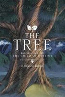 The Tree: Book One of the Child of Destiny