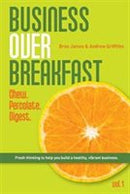 Business Over Breakfast by Bree James & Andrew Griffiths