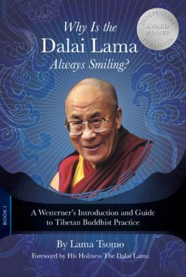 Why Is the Dalai Lama Always Smiling? - by Lama Tsomo (Paperback)
