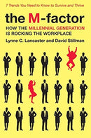 M-Factor: Why the Millennial Generation Is Rocking the Workplace