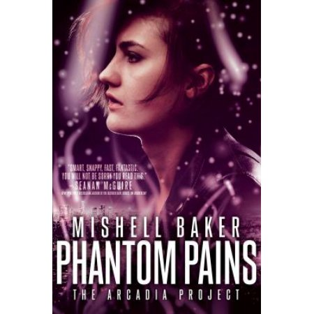 Phantom Pains, Volume 2 - (Arcadia Project) by Mishell Baker (Paperback)