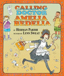 Calling Doctor Amelia Bedelia - by Herman Parish (Hardcover)