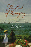 The End of Longing Ian Reid Author