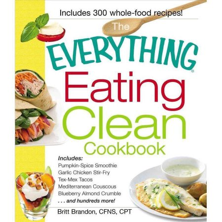 Eating Clean Cookbook (the Everything)